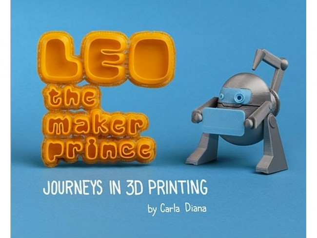 LEO the Maker Prince - Journeys in 3D Printing by Carla Diana ADA1630 Adafruit in Australia - Express Delivery Australia Wide (Image 1)